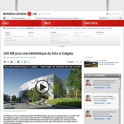 245 M$ pour une bibliothèque du futur à Calgary