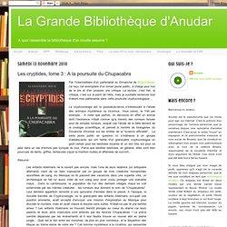 Les cryptides, tome 3 : A la poursuite du Chupacabra