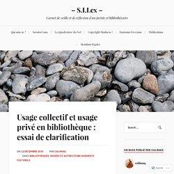 Usage collectif et usage privé en bibliothèque : essai de clarification – – S.I.Lex –