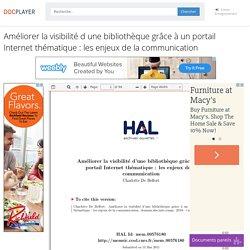 ⭐Améliorer la visibilité d une bibliothèque grâce à un portail Internet thématique : les enjeux de la communication