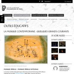 Bibliothèque numérique - Philharmonie de Paris - Pôle ressources - La musique contemporaine: quelques grands courants (debug)