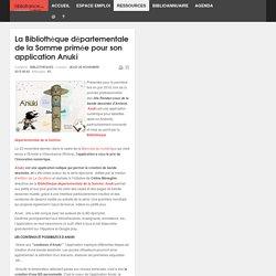 La Bibliothèque départementale de la Somme primée pour son application Anuki