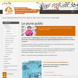 Le jeune public - Accueillir le public - Boite à outils - Espace pro - Bibliothèque Départementale de Prêt