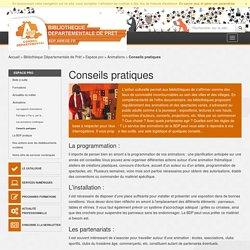 Conseils pratiques - Animations - Espace pro - Bibliothèque Départementale de Prêt