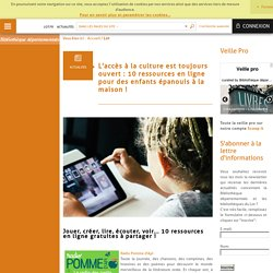 10 ressources en ligne pour des enfants épanouis à la maison !