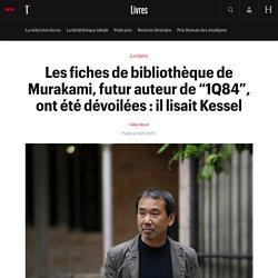 """#SELECTION800 Les fiches de bibliothèque de Murakami, futur auteur de """"1Q84"""", ont été dévoilées : il lisait Ke..."""