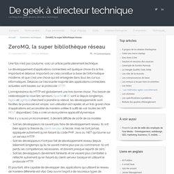 ZeroMQ, la super bibliothèque réseau