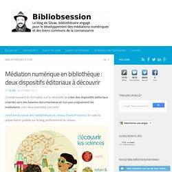Médiation numérique en bibliothèque : deux dispositifs éditoriaux à découvrir