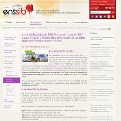 Une bibliothèque 100 % numérique à l'IUT Lyon 3 : étude des pratiques et usages documentaires numériques