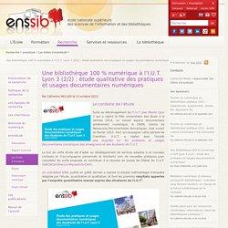 Une bibliothèque 100 % numérique à l'I.U.T. Lyon 3 (2/2) : étude qualitative des pratiques et usages documentaires numériques