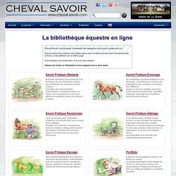Bibliothèque équestre en ligne ! - Cheval Savoir