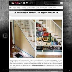 La bibliothèque escalier : un espace deux en un -