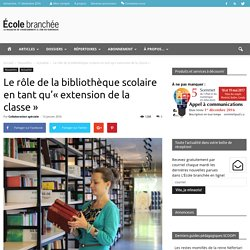 Le rôle de la bibliothèque scolaire en tant qu'«extension de la classe» - École branchée
