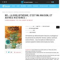 BD «La bibliothèque, c'est ma maison, et autres histoires» – ATD (Agir Tous pour la Dignité) Quart Monde