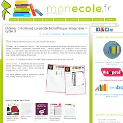 [Atelier d'écriture] La petite bibliothèque imaginaire – cycle 3