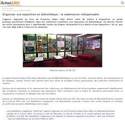 Organiser une exposition en bibliothèque : le vademecum indispensable
