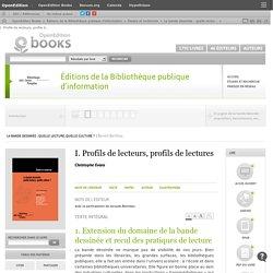 La bande dessinée : quelle lecture, quelle culture ? - I.Profils de lecteurs, profils de lectures - Éditions de la Bibliothèque publique d'information