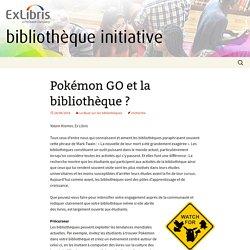 Pokémon GO et la bibliothèque? - bibliothèque initiative