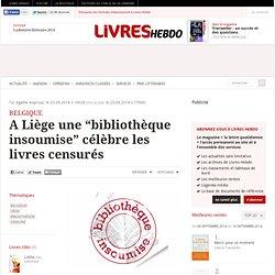"""A Liège une """"bibliothèque insoumise"""" célèbre les livres censurés"""