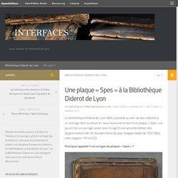 Une plaque « Spes » à la Bibliothèque Diderot de Lyon – Interfaces. Livres anciens de l'Université de Lyon