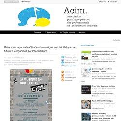 Retour sur la journée d'étude « la musique en bibliothèque, no future ? » organisée par Intermédia78