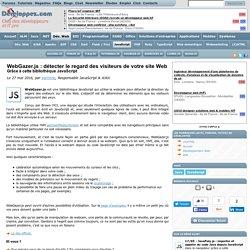 WebGazer.js : détecter le regard des visiteurs de votre site Web grâce à cette bibliothèque JavaScript
