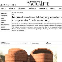 Le projet fou d'une bibliothèque en terre compressée à Johannesburg