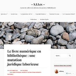 Le livre numérique en bibliothèque : une mutation juridique laborieuse – – S.I.Lex –
