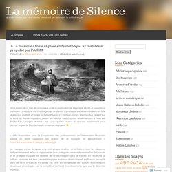 La musique a toute sa place en bibliothèque  : manifeste propulsé par l'ACIM « «La mémoire de Silence