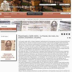 Bibliothèque Mazarine - Mazarinades (1648-1653) : la Fronde, les mots, les presses (exposition virtuelle)