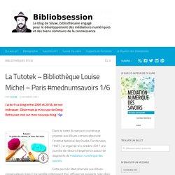 La Tutotek - Bibliothèque Louise Michel - Paris #mednumsavoirs 1/6 -