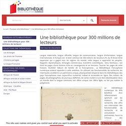 Une bibliothèque pour 274 millions de lecteurs