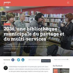 2036, une bibliothèque municipale du partage et du multi-services