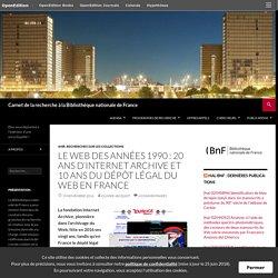 Le Web des années 1990 : 20 ans d'Internet Archive et 10 ans du Dépôt légal du Web en France