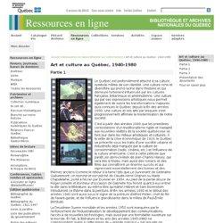 Art et culture au Québec, 1940-1980