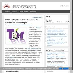 Fiche pratique : animer un atelier Tor Browser en bibliothèque – Biblio Numericus