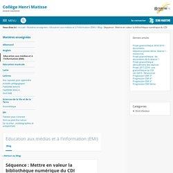 Collège Henri Matisse - Séquence : Mettre en valeur la bibliothèque numérique du CDI