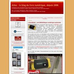 KoomBook : une bibliothèque numérique autonome - Aldus - le blog du livre numérique, depuis 2006