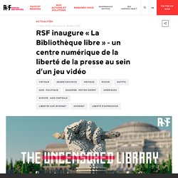 RSF inaugure « La Bibliothèque libre » - un centre numérique de la liberté de la presse au sein d'un jeu vidéo