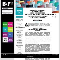 «Bibliothèque et numérique : versdesespaces decréationetdeparticipation»