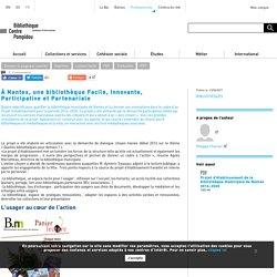À Nantes, une bibliothèque Facile, Innovante, Participative et Partenariale
