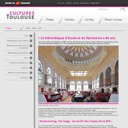 La bibliothèque d'Etude et du Patrimoine a 80 ans