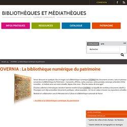 OVERNIA : La bibliothèque numérique du patrimoine