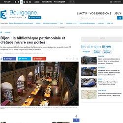 Dijon : la bibliothèque patrimoniale et d'étude rouvre ses portes - France 3 Bourgogne