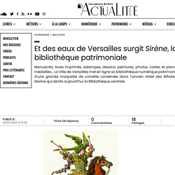Et des eaux de Versailles surgit Sirène, la bibliothèque patrimoniale
