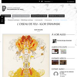 Bibliothèque numérique - Philharmonie de Paris - Pôle ressources - L'Oiseau de feu d'Igor Stravinski (debug)