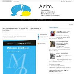 Musique en bibliothèque, édition 2012 : présentation et sommaire