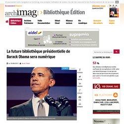 La future bibliothèque présidentielle de Barack Obama sera numérique