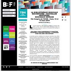 La Bibliothèque musicale recomposée : nouvelles pratiques, nouveauxespaces