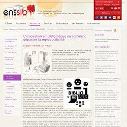 L'innovation en bibliothèque ou comment dépasser la reproductibilité
